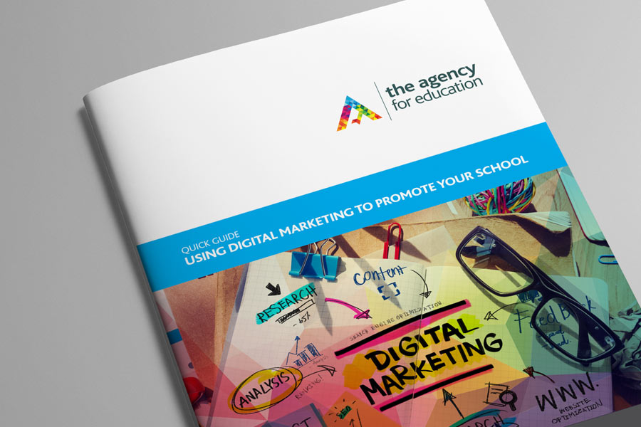 The Agency for Education Quick Guide to Using digital marketing to promote your school