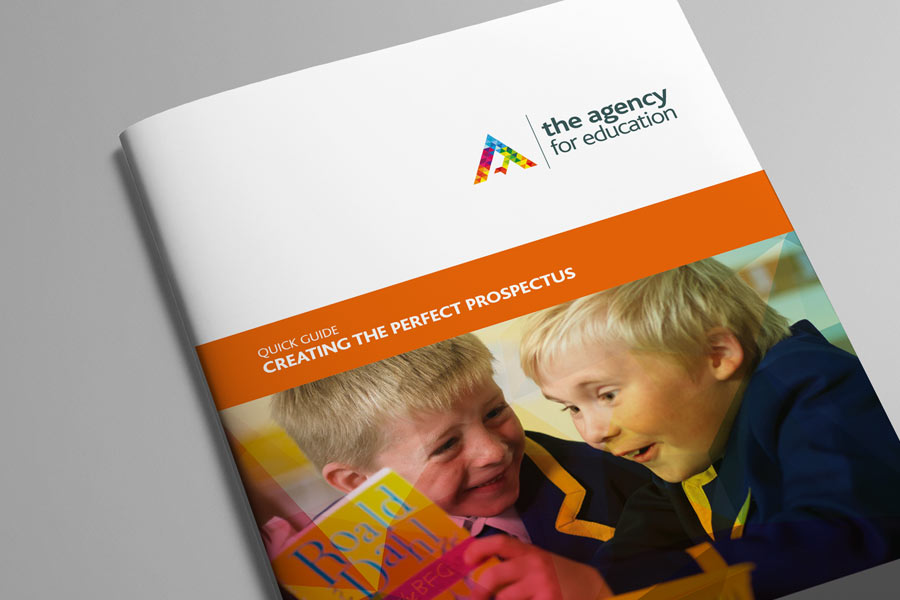 The Agency for Education Quick Guide to creating the Perfect Prospectus